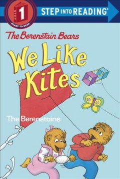 The Berenstain bears we like kites - Stan Berenstain