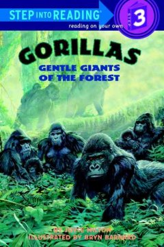Gorillas, gentle giants of the forest - Joyce Milton