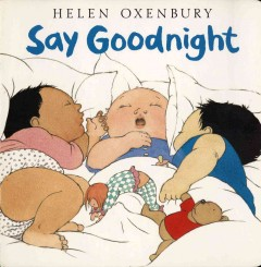 Say goodnight - Helen Oxenbury