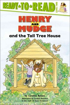 Henry and Mudge and the Tall Tree House : The Twenty-First Book of Their Adventures - Cynthia; Bracken Rylant