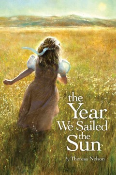 The year we sailed the sun by Theresa Nelson - Theresa Nelson