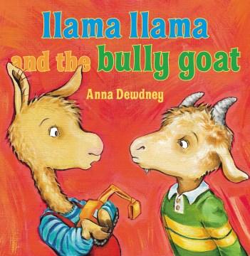 Llama Llama and the bully goat - Anna Dewdney