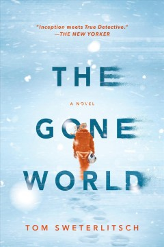 The gone world - Tom Sweterlitsch