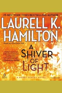 A shiver of light : a Merry Gentry novel - Laurell K Hamilton