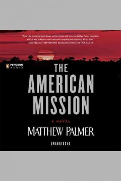 The American mission : a novel - Matthew Palmer