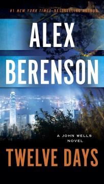 Twelve Days - Alex Berenson