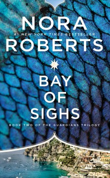 Bay of sighs : Guardians Trilogy, Book 2 - Nora Roberts