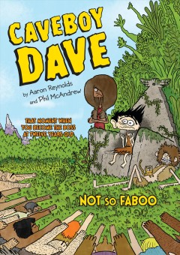 Caveboy Dave : not so Faboo - Aaron Reynolds