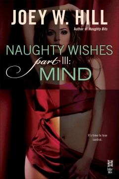 Naughty wishes. Part II, Heart - Joey W Hill