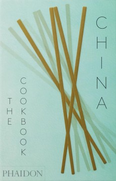 China : the cookbook  / Kei Lum Chan ; Diora Fong Chan - Keilum Chan