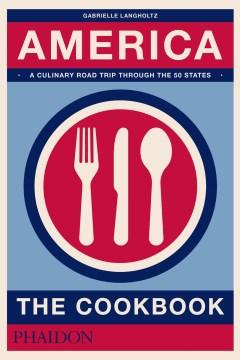 America : the cookbook - Gabrielle Langholtz