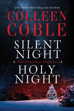 Silent night, holy night : a Colleen Coble Christmas collection.