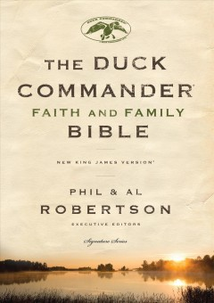 Duck Commander Faith and Family Bible - Phil Robertson