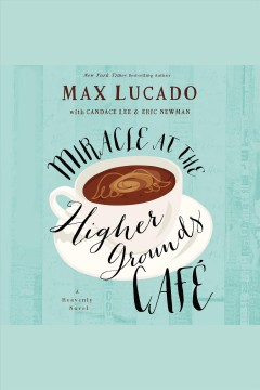 Mircale at the Higher Grounds Café - Max Lucado