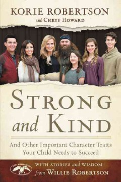 Strong and Kind : And Other Important Character Traits Your Child Needs to Succeed - Korie; Howard Robertson