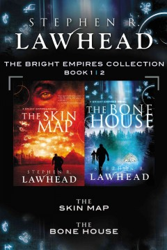 The Bright Empires collection. Books 1 & 2 - Steve Lawhead