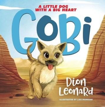 Gobi : A Little Dog With a Big Heart - Dion; Manuzak Leonard