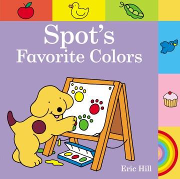 Spot's favorite colors - Eric Hill