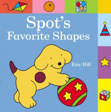 Spot's favorite shapes - Eric Hill