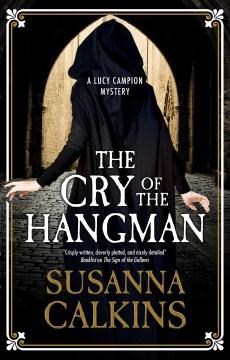 Cry of the Hangman - Susanna Calkins