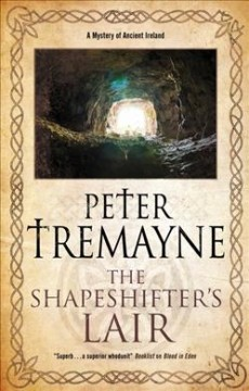 The shapeshifter's lair - Peter Tremayne