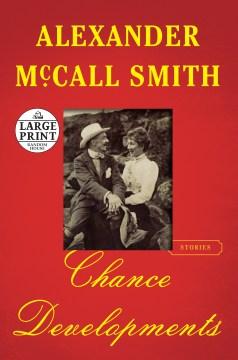 Chance developments - Alexander McCall Smith