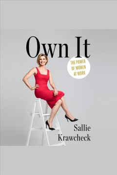 Own it : the power of women at work - Sallie Krawcheck