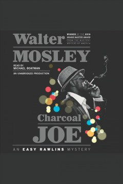 Charcoal joe : Easy Rawlins Mystery Series, Book 14 - Walter Mosley