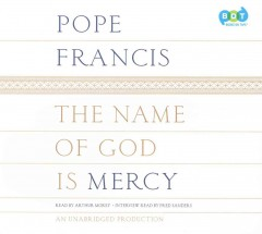 The name of God is mercy : a conversation with Andrea Tornielli - Pope Francis