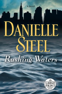 Rushing waters : a novel - Danielle Steel