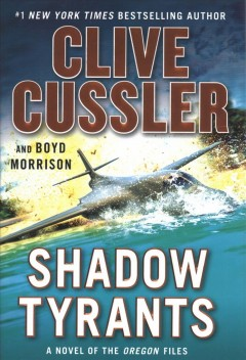 Shadow Tyrants : Clive Cussler - Clive; Morrison Cussler