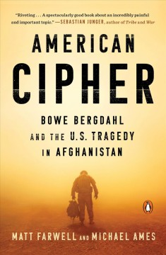 American cipher : Bowe Bergdahl and the U.S. tragedy in Afghanistan - Matt Farwell