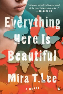 Everything here is beautiful - Mira T Lee
