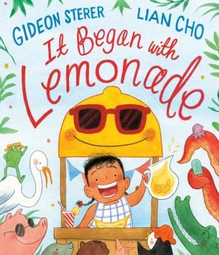 It began with lemonade - Gideon Sterer