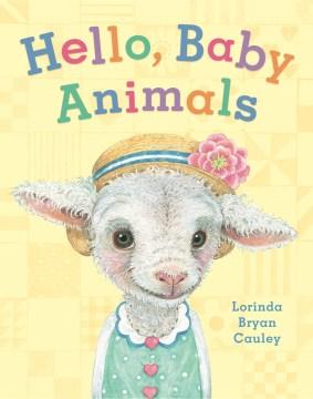 Hello, baby animals - Lorinda Bryan Cauley