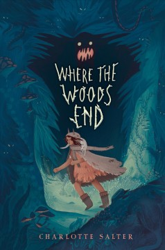 Where the woods end - Charlotte Salter