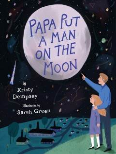 Papa put a man on the moon - Kristy Dempsey