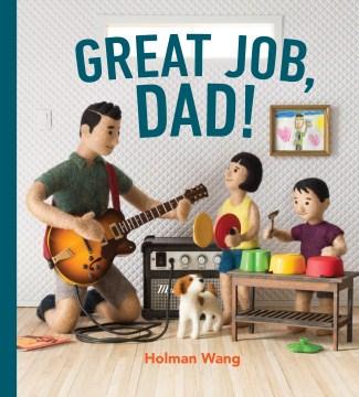 Great job, Dad! - Holman Wang