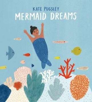 Mermaid dreams - Kate Pugsley