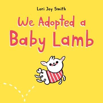 We adopted a baby lamb - Lori Joy Smith