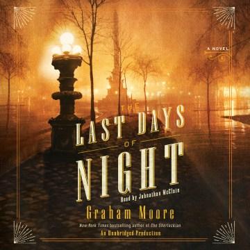 Last Days of Night - Graham; Mcclain Moore