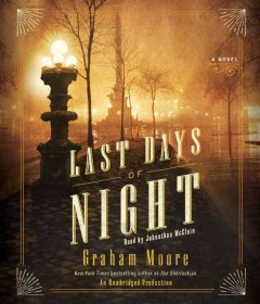 The last days of night : a novel - Graham Moore