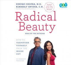 Radical beauty : how to transform yourself from the inside out - Deepak. author Chopra