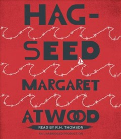 Hag-seed : The Tempest retold - Margaret Atwood