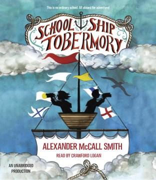 School ship Tobermory - Alexander McCall Smith