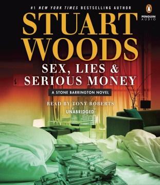 Sex, Lies, and Serious Money - Stuart Woods
