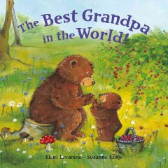The best grandpa in the world! - Eleni Livanios