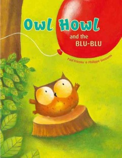 Owl howl and the blu-blu - Paul Friester