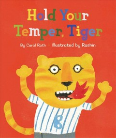 Hold your temper, Tiger! - Carol Roth
