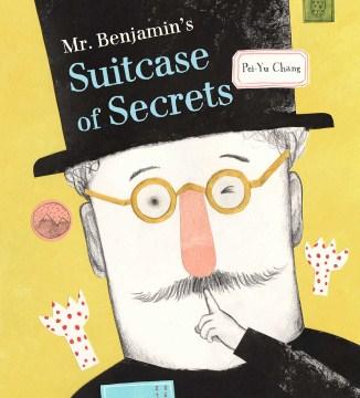Mr. Benjamin's Suitcase of Secrets - Pei-yu Chang